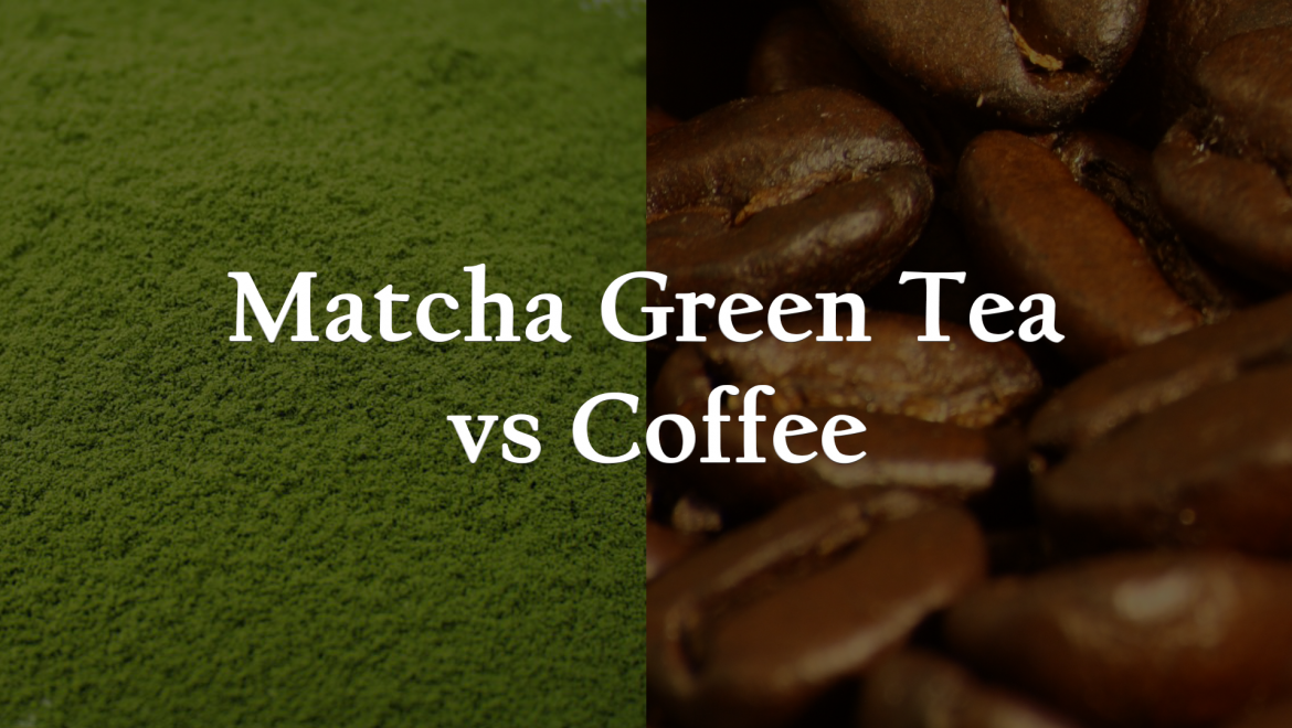8 Reasons Why Drinking Matcha Green Tea is better than Coffee